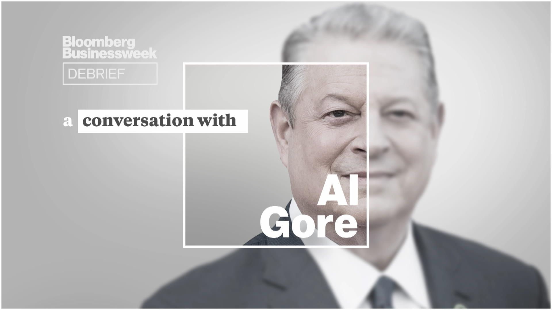Bloomberg Businessweek Reviews Businessweek Debrief A Conversation with Al Gore – Bloomberg