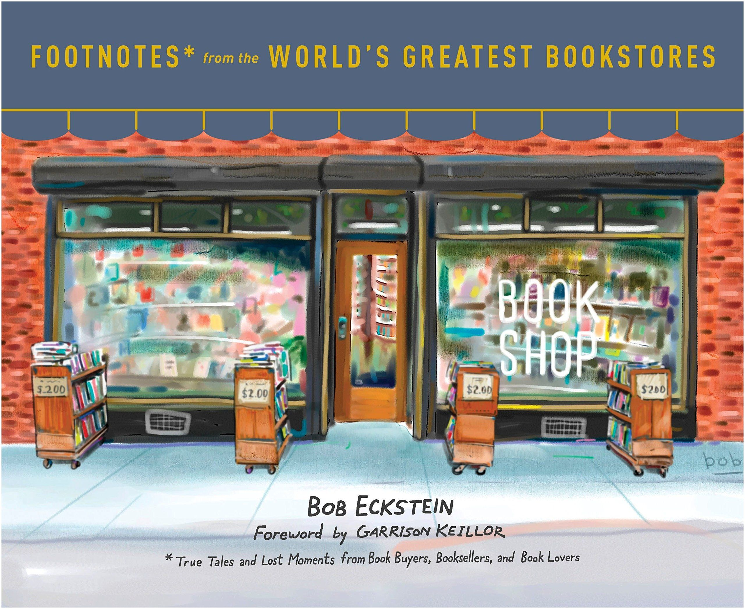 International Magazine Store Footnotes From the World S Greatest Bookstores True Tales and Lost